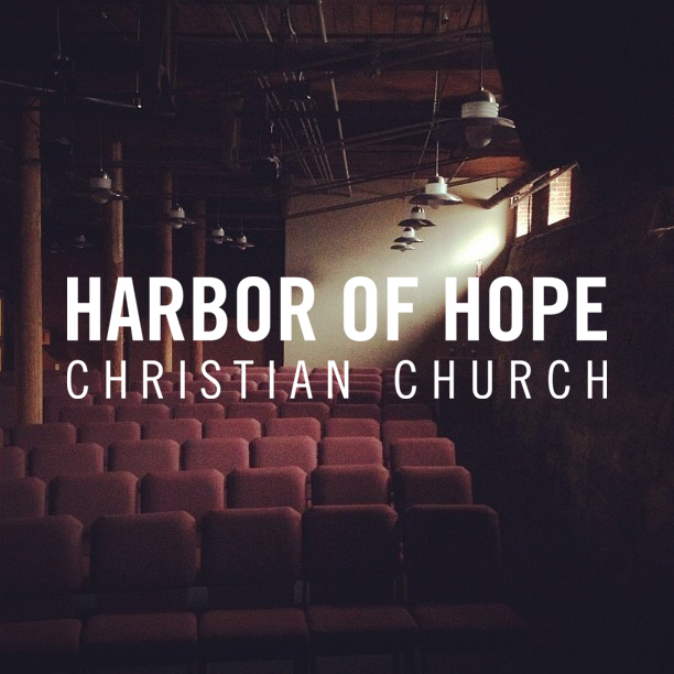 Harbor of Hope Christian Church Sermons